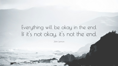 John-Lennon-Quote-Everything-will-be-okay-in-the-end-If-it-s-not - 2